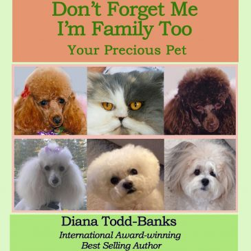 Don't Forget Me I'm Family Too – Your Precious Pet
